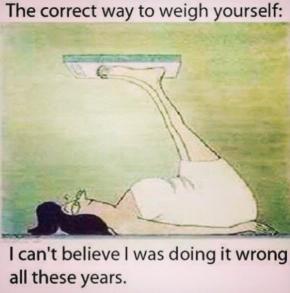 Hey, Einstein!  Quit WeighingYourself!